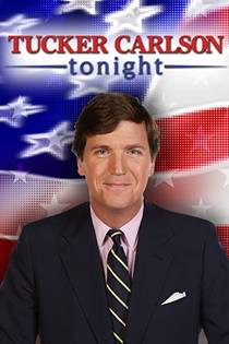 Picture of a TV show: Tucker Carlson Tonight