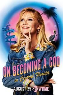 Picture of a TV show: On Becoming A God In Central Florida