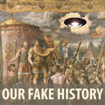 Picture of a podcast: Our Fake History