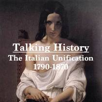 Picture of a podcast: Talking History: The Italian Unification