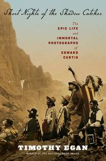 Picture of a book: Short Nights Of The Shadow Catcher: The Epic Life And Immortal Photographs Of Edward Curtis