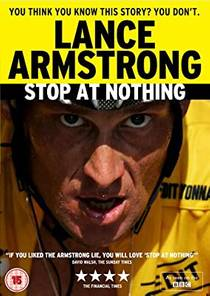 Picture of a movie: Stop At Nothing: The Lance Armstrong Story