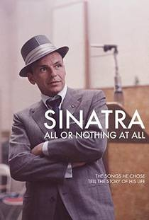 Picture of a TV show: Sinatra: All Or Nothing At All