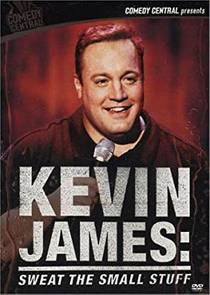 Picture of a TV show: Kevin James: Sweat The Small Stuff
