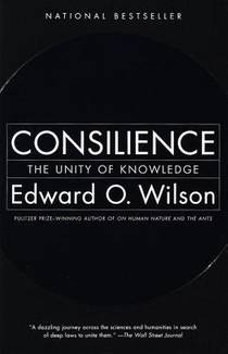 Picture of a book: Consilience: The Unity of Knowledge