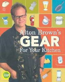 Picture of a book: Alton Brown's Gear For Your Kitchen