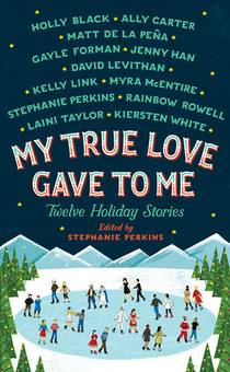 Picture of a book: My True Love Gave To Me: Twelve Holiday Stories