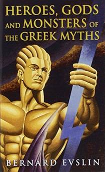 Picture of a book: Heroes, Gods and Monsters of the Greek Myths
