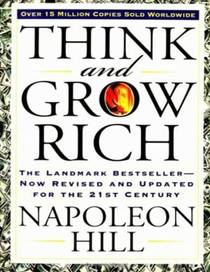 Picture of a book: Think And Grow Rich: The Landmark Bestseller Now Revised And Updated For The 21st Century