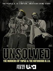 Picture of a TV show: Unsolved: The Murders Of Tupac And The Notorious B.I.G.
