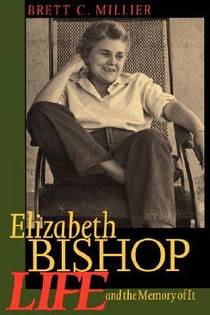 Picture of a book: Elizabeth Bishop: Life and the Memory of It