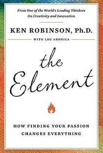 Picture of a book: The Element: How Finding Your Passion Changes Everything