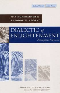 Picture of a book: Dialectic Of Enlightenment: Philosophical Fragments