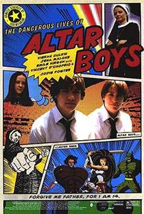 Picture of a movie: The Dangerous Lives Of Altar Boys