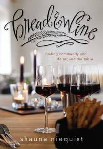 Picture of a book: Bread and Wine: A Love Letter to Life Around the Table with Recipes