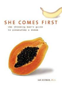 Picture of a book: She Comes First: The Thinking Man's Guide To Pleasuring A Woman
