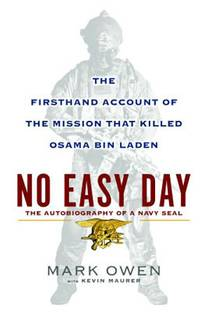 Picture of a book: No Easy Day: The Firsthand Account Of The Mission That Killed Osama Bin Laden