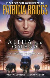 Picture of a book: Alpha and Omega: Cry Wolf Volume One