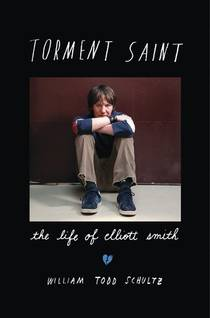 Picture of a book: Torment Saint: The Life of Elliott Smith