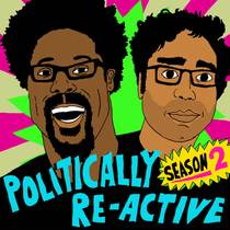 Picture of a podcast: Politically Re-Active With W. Kamau Bell & Hari Kondabolu