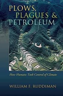 Picture of a book: Plows, Plagues, and Petroleum: How Humans Took Control of Climate