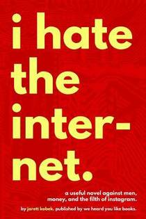 Picture of a book: I Hate The Internet