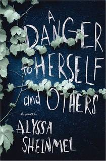 Picture of a book: A Danger To Herself And Others