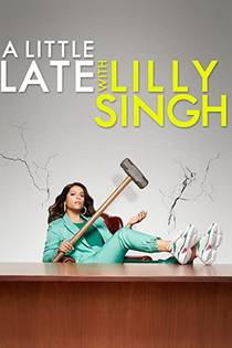 Picture of a TV show: A Little Late With Lilly Singh