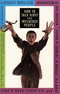 Picture of a book: How To Talk Dirty And Influence People
