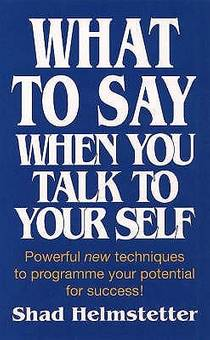 Picture of a book: What To Say When You Talk To Yourself