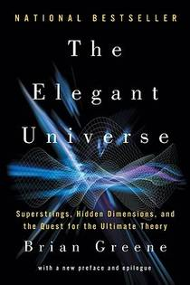 Picture of a book: The Elegant Universe: Superstrings, Hidden Dimensions, And The Quest For The Ultimate Theory