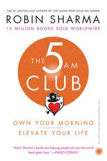Picture of a book: The 5 Am Club: Own Your Morning. Elevate Your Life