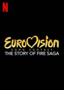 Picture of a movie: Eurovision Song Contest: The Story Of Fire Saga