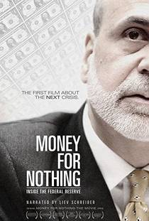 Picture of a movie: Money For Nothing: Inside The Federal Reserve
