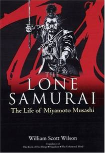 Picture of a book: The Lone Samurai: The Life of Miyamoto Musashi