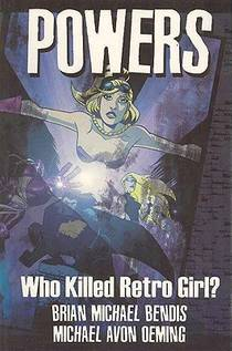 Picture of a book: Powers, Vol. 1: Who Killed Retro Girl?