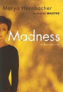 Picture of a book: Madness: A Bipolar Life
