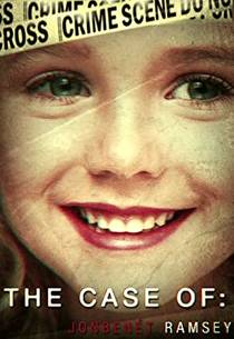Picture of a TV show: The Case Of: Jonbenét Ramsey