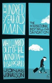Picture of a book: The Hundred-Year-Old Man Who Climbed Out Of The Window And Disappeared