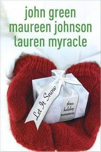 Picture of a book: Let It Snow: Three Holiday Romances