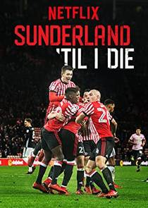 Picture of a TV show: Sunderland 'til I Die