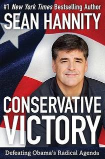 Picture of a book: Conservative Victory: Defeating Obama's Radical Agenda