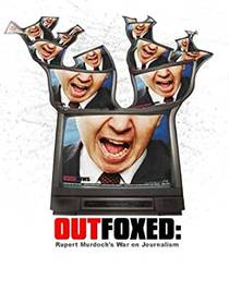 Picture of a movie: Outfoxed: Rupert Murdoch's War On Journalism