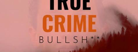 Image of True Crime Bullsh**: The Story Of Israel Keyes
