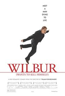 Picture of a movie: Wilbur Wants To Kill Himself