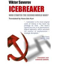 Picture of a book: Icebreaker.  WHO STARTED THE SECOND WORLD WAR?