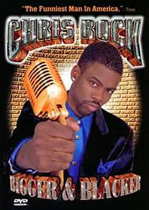 Picture of a TV show: Chris Rock: Bigger & Blacker