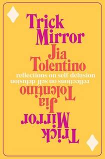 Picture of a book: Trick Mirror: Reflections On Self-Delusion