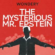 Picture of a podcast: The Mysterious Mr. Epstein