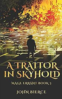Picture of a book: A Traitor In Skyhold: Mage Errant Book 3